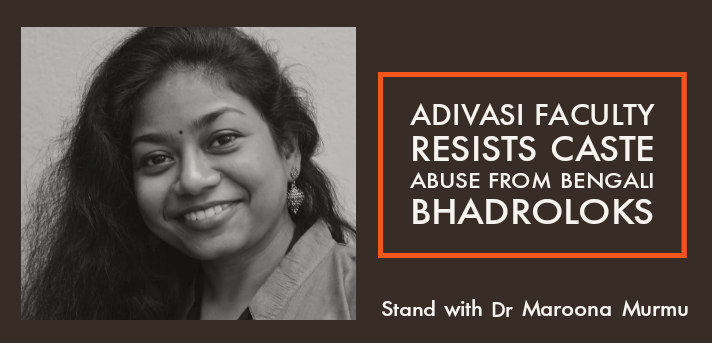 Adivasi faculty resists caste abuse from Bengali Bhadroloks